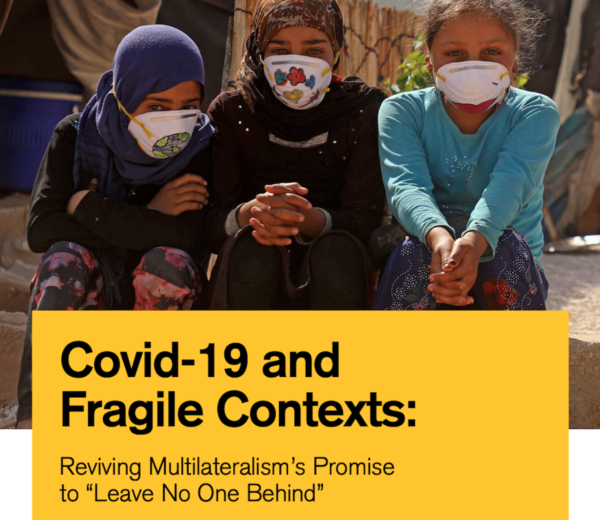 Covid-19 and Fragile Contexts: Reviving Multilateralism's Promise to 'Leave No One Behind'